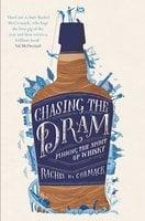 Chasing the Dram - Rachel McCormack
