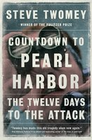 Countdown to Pearl Harbor: The Twelve Days to the Attack - Steve Twomey
