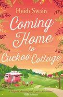 Coming Home to Cuckoo Cottage - Heidi Swain