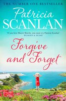 Forgive and Forget - Patricia Scanlan