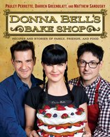Donna Bell's Bake Shop: Recipes and Stories of Family, Friends, and Food - Pauley Perrette, Darren Greenblatt, Matthew Sandusky