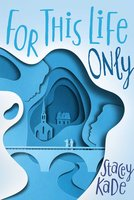 For This Life Only - Stacey Kade