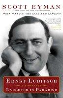 Ernst Lubitsch: Laughter in Paradise - Scott Eyman