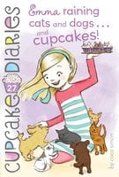 Emma Raining Cats and Dogs . . . and Cupcakes! - Coco Simon