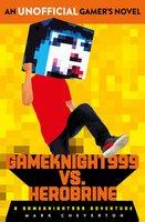 Gameknight999 Vs. Herobrine: a Gameknight999 Adventure - Mark Cheverton