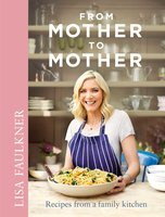 From Mother to Mother - Lisa Faulkner