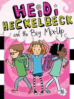 Heidi Heckelbeck and the Big Mix-Up - Wanda Coven