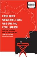 From Those Wonderful Folks Who Gave You Pearl Harb: Front-Line Dispatches from the Advertising War - Jerry Della Femina