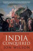 India Conquered - Jon Wilson
