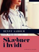 Skæbner i hvidt - Benny Aaholm