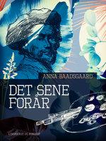 Det sene forår - Anna Baadsgaard