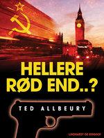 Hellere rød end ...? - Ted Allbeury