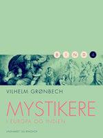 Mystikere i Europa og Indien 4 - Vilhelm Grønbech