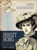 Birgit Borg - Anna Baadsgaard