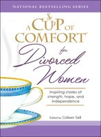 A Cup of Comfort for Divorced Women - Colleen Sell