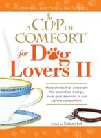 A Cup of Comfort for Dog Lovers II - Colleen Sell