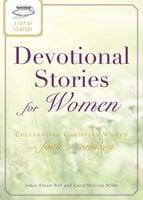 A Cup of Comfort Devotional Stories for Women - James Stuart Bell, Carol McLean Wilde