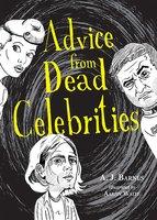 Advice from Dead Celebrities - A.J. Barnes