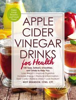 Apple Cider Vinegar Drinks for Health - Britt Brandon