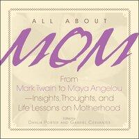 All About Mom - Dahlia Porter,Gabriel Cervantes