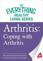 Arthritis: Coping with Arthritis - Adams Media