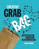 Creative Grab Bag: Inspiring Challenges for Artists, Illustrators and Designers - Ethan Bodnar