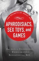 Aphrodisiacs, Sex Toys, and Games - Adams Media