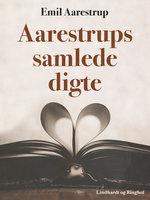 Aarestrups samlede digte - Emil Aarestrup