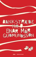 Bankstræde nr. 0 - Einar Már Guðmundsson