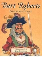 Bart Roberts - Pirat på de syv have - Rune Fleischer