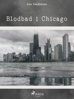 Blodbad i Chicago - Don Pendleton