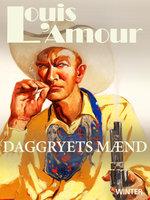 Daggryets mænd - Louis L'Amour