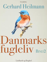 Danmarks fugleliv. Bind 2 - Gerhard Heilmann