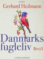 Danmarks fugleliv. Bind 3 - Gerhard Heilmann