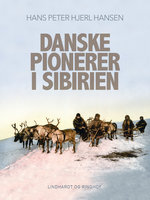 Danske pionerer i Sibirien - Hans Peter Hjerl Hansen