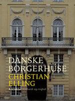 Danske borgerhuse - Christian Elling
