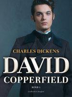 David Copperfield. Bind 1 - Charles Dickens