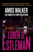 Amos Walker: The Complete Story Collection - Loren D. Estleman