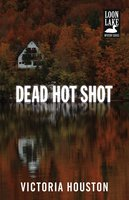 Dead Hot Shot - Victoria Houston