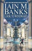 Look to Windward - Iain M Banks