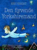 Den flyvende Yorkshiremand - Eric Knight