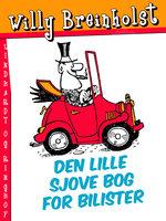 Den lille sjove bog for bilister - Willy Breinholst