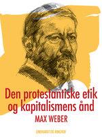 Den protestantiske etik og kapitalismens ånd - Max Weber