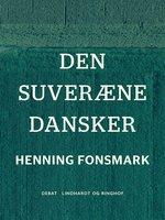 Den suveræne dansker - Henning Fonsmark
