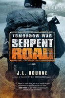 Tomorrow War: Serpent Road - J.L. Bourne