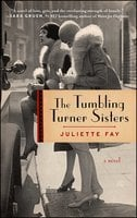 The Tumbling Turner Sisters - Juliette Fay