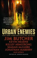 Urban Enemies - Jonathan Maberry,Kelley Armstrong,Kevin Hearne,Seanan McGuire,Jim Butcher,Jeff Somers