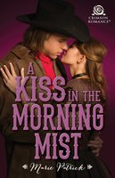A Kiss in the Morning Mist - Marie Patrick
