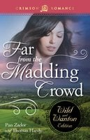 Far From The Madding Crowd: The Wild And Wanton Edition - Thomas Hardy, Pan Zador