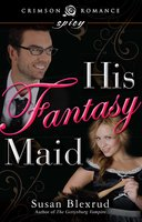 His Fantasy Maid - Susan Blexrud